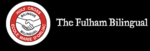 The Fulham Bilingual School